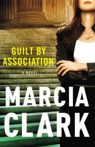 Cover of Guilt By Association, legal thriller, by Marcia Clark