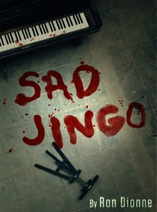 SAD JINGO, a crime novel by Ron Dionne