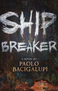 Ship Breaker Bacigalupi