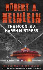 Moon Is A Harsh Mistress - Heinlein