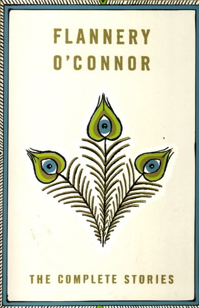 Flannery O'Connor - The Complete Stories